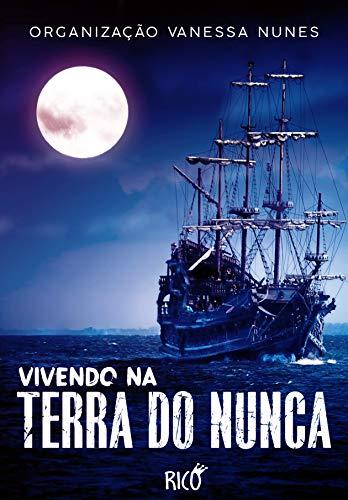 Vivendo Na Terra Do Nunca Portuguese Edition Ebook