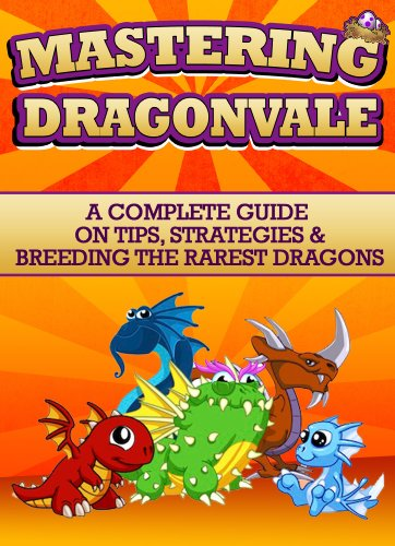 Mastering Dragonvale: A complete guide on tips, strategies