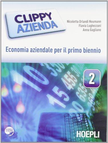 Clippy azienda. Economia aziendale. Con espansione online. Per gli Ist. tecnici e professionali: 2