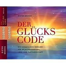 Der Glückscode - Die kosmischen Quellen für Selbsterkenntnis. Liebe und Partnerschaft - Hörbuch von Dieter Broers (2011) AudioCD