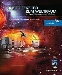 Unser Fenster Zum Weltraum: 400 Jahre Entdeckungen Mit Teleskopen by Govert Schilling (2008-11-26)