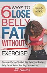 6 Ways to Lose Belly Fat Without Exercise! (English Edition)