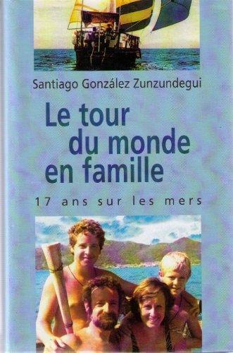 le-tour-du-monde-en-famille-dix-sept-ans-sur-les-mers