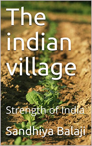 The indian village: Strength of India (English Edition)