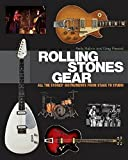 : Rolling Stones Gear: All the Stones' Instruments from Stage to Studio