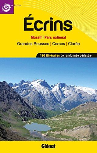Ecrins : Massifs, parc national et grandes rousses, cerces, clarée - 196 itinéraires de randonnées pédestre