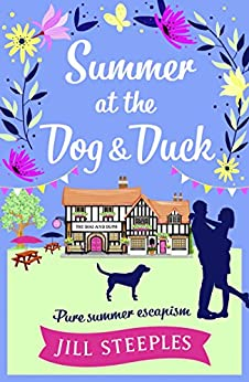 Summer at the Dog & Duck: The perfect summer read (Dog and Duck) by [Steeples, Jill]
