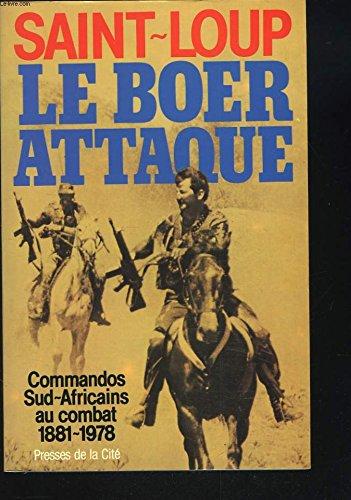 Le Boer attaque. Commandos Sud-Africains au combat 1881-1978 par Saint-Loup