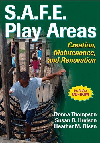 S.A.F.E. Play Areas: Creation, Maintenance and Renovation por Donna Thompson