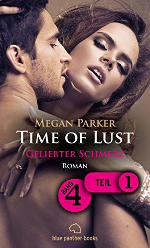 Time of Lust | Band 4 | Teil 1 | Geliebter Schmerz | Roman: Ein Model und die große Liebe!? Kostenlos Band 4 | Teil 1 (Time of Lust Romenteile)