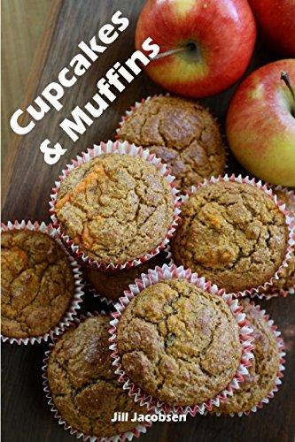 Cupcakes & Muffins: 200 ricette per i bigné affascinanti in un libro da forno (Torte e Dolci)