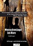 MENSCHENJAGD IM HARZ: Verschwiegene und vergessene Todesfälle an der deutsch-deutschen Grenze - TEIL 2: Die 60er Jahre