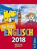 Sprachkalender Englisch für Kids 2018: Tages-Abreisskalender für Kinder zum Lernen der englischen Sprache I Aufstellbar I 12 x 16 cm