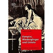 Vampire, Wiedergänger und Untote. Auf der Spur der lebenden Toten