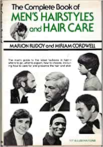 The Complete Book of Men's Hairstyles and Hair Care