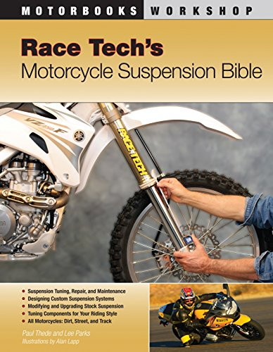 Race Tech's Motorcycle Suspension Bible: Dirt, Street, Track: Dirt, Street and Track (Workshop) por Paul Thede