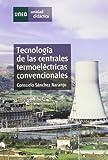 Tecnología de las Centrales Termoeléctricas Convenciónales (UNIDAD DIDÁCTICA)