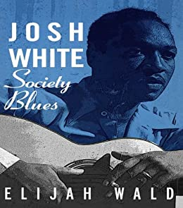 Josh White: Society Blues by [Wald, Elijah]