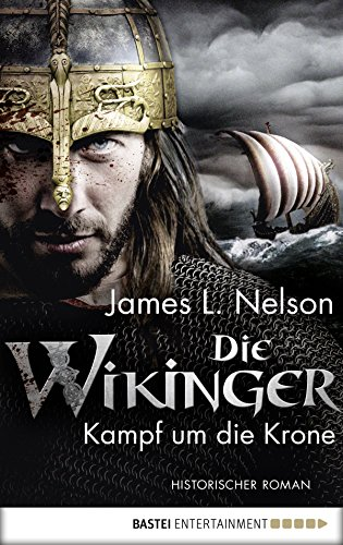 Die Wikinger - Kampf um die Krone: Historischer Roman (Nordmann-Saga 1) (Und Die Das Königreich Krone)