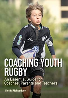 Coaching Youth Rugby: An Essential Guide for Coaches, Parents and Teachers par [Richardson, Keith]
