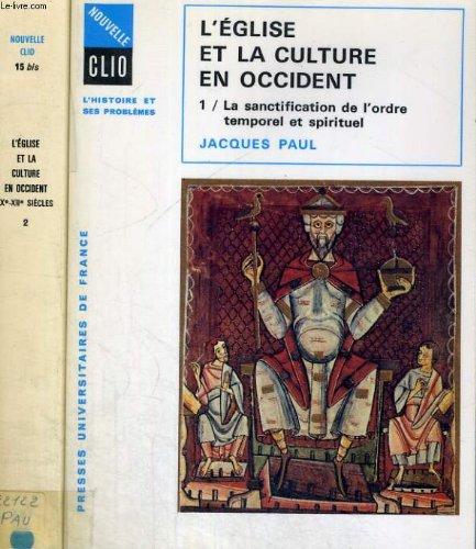 L'Église et la culture en Occident Tome 1 : La Sanctification de l'ordre temporel et spirituel