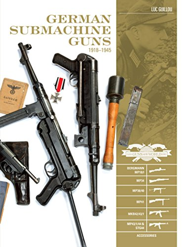 German Submachine Guns, 1918a1945: Bergmann MP18/I, MP34/38/40/41, MKb42/43/1, MP43/1, MP44, StG44, Accessories (Classic Guns of the World) por Luc Guillou