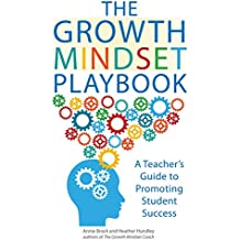 The Growth Mindset Playbook: Classroom Practices that Construct a Framework for Student Achievement