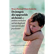 De jongen die opgroeide als hond (Dutch Edition)