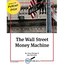 The Wall Street Money Machine (Kindle Single) (English Edition)