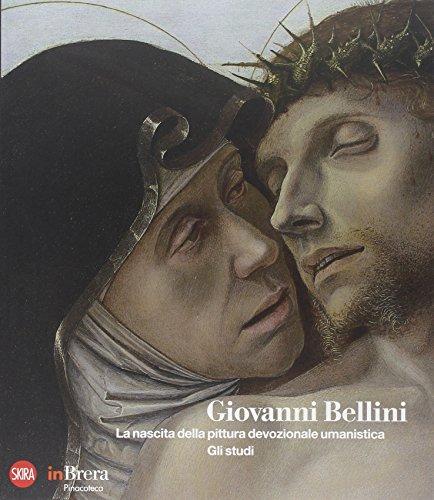 Giovanni Bellini. La nascita della pittura devozionale umanistica. Gli studi