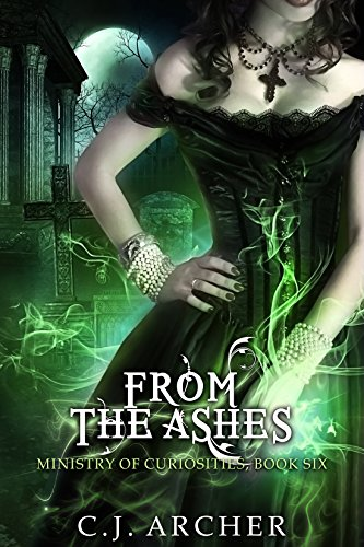 From The Ashes (Ministry of Curiosities Book 6) (English Edition) por C.J. Archer