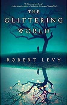 The Glittering World by [Levy, Robert]
