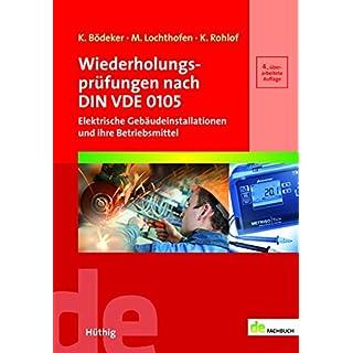 Wiederholungsprüfungen nach DIN VDE 0105: Elektrische Gebäudeinstallationen und ihre Betriebsmittel (de-Fachwissen)