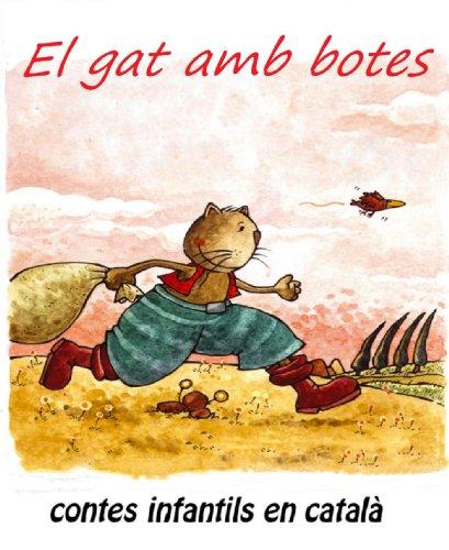 El gat amb botes (Contes infantils en català) (Catalan Edition) por Charles Perrault