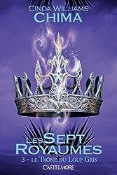 Le Trône du Loup Gris: Les Sept Royaumes, T3