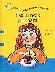 Pas de noix pour Sara - Une histoire sur les allergies alimentaires