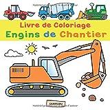 Livre de Coloriage Engins de Chantier: Pelleteuse, grue, chariot élévateur, bulldozer, bétonneuse et autres véhicules de construction