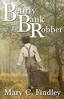 Benny and the Bank Robber (English Edition) di [Findley, Mary C.]
