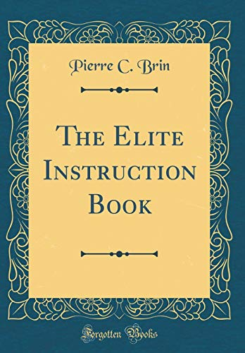 The Elite Instruction Book (Classic Reprint) -