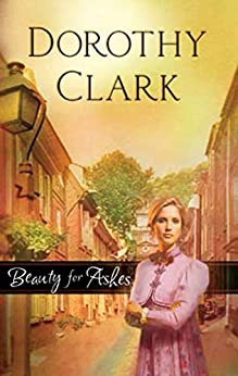 Beauty for Ashes (Mills & Boon Silhouette) par [Clark, Dorothy]
