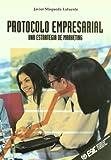 Protocolo empresarial: Una estrategia de marketing (Libros profesionales)