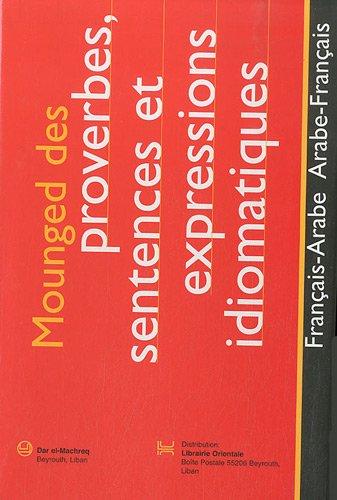 Mounged des proverbes, sentences et expressions idiomatiques français-arabe et arabe-français