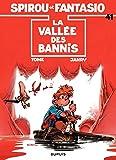 Spirou et Fantasio - Tome 41 - LA VALLEE DES BANNIS (French Edition)