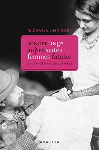 Sonderlinge, Außenseiter, Femmes Fatales: Das