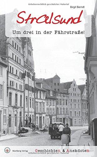 Geschichten und Anekdoten aus Stralsund: Um drei in der Fährstraße!