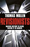 The Revisionists by Thomas Mullen (2012-10-25)