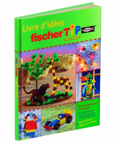 Fischer Tip - FT46754 - Kit de Loisir Créatif - Livre d'idées