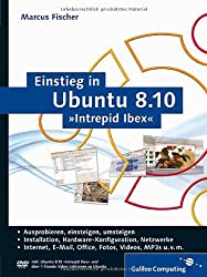 Einstieg in Ubuntu 8.10 »Intrepid Ibex«: Installation, Anwendung, Tipps und Tricks (Galileo Computing)