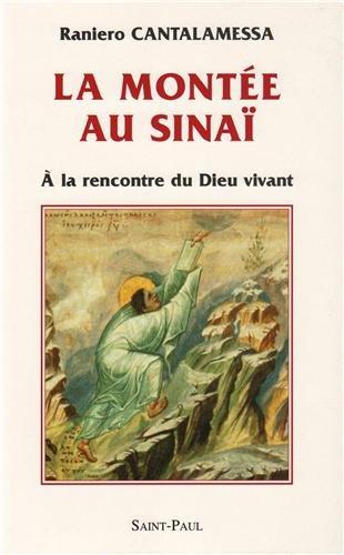 La montée au Sinaï. A la rencontre du Dieu vivant