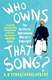 Who Owns that Song?: The Battle for Subramania Bharati's Copyright